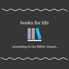 Books for Life According to the Biblio-Coach