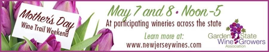 """Garden State Wine Growers Association Puts Mom in the Spotlight with Annual """"Mother's Day Wine Trail Weekend""""  May 7-8"""