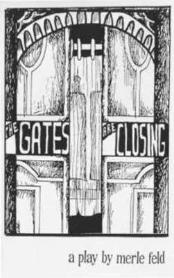 The Gates are Closing, a play by Merle Feld