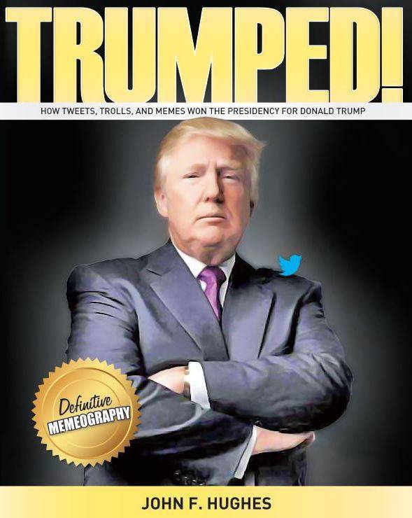 """Somerville Author Chronicles Trump, His Tweets and Path to the White House in """"Trumped! How Tweets, Trolls and Memes Won the Presidency for Donald Trump"""""""