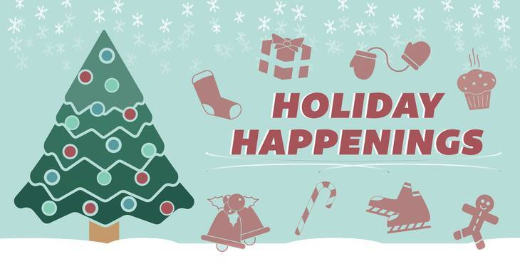 5b2f2732498c6280d874_best_crop_75e25c6812211e614bff_Holiday-Happenings-Graphic-01_2x.jpg