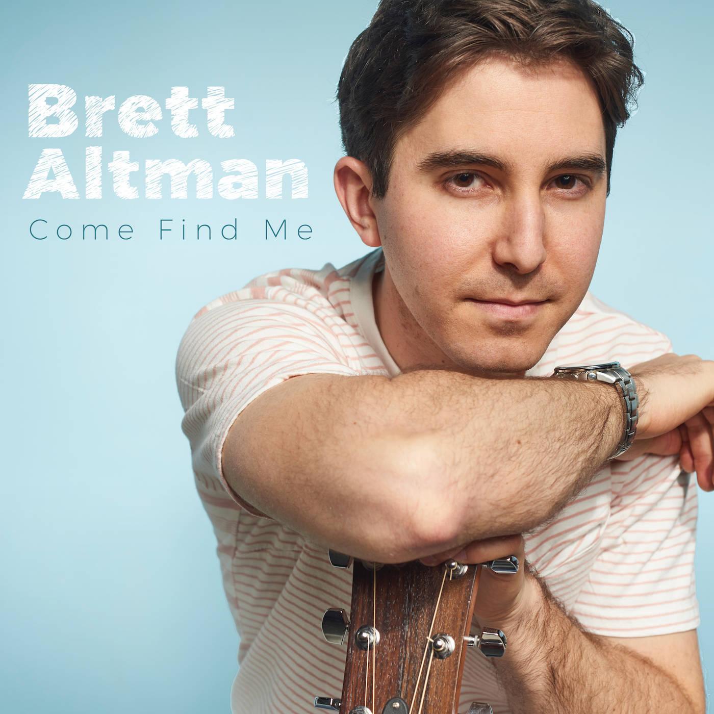 5ff35fe52952186bf14f_Brett_Altman_Come_Find_Me__1400_pixels_.jpeg