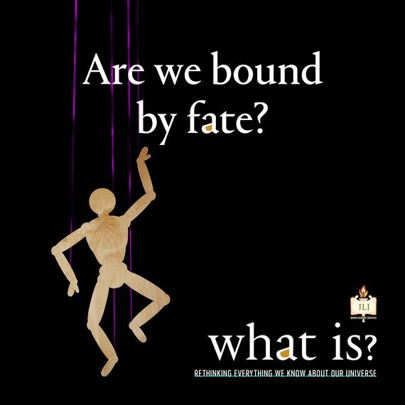bb9b0ee84a6f6eda89a5_what-is_are-we-bound-by-fate.jpg