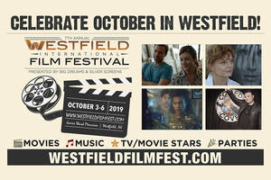 7th Annual Westfield International Film Festival Coming to Town October 3-6!