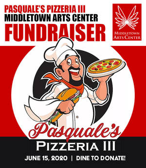 Middletown Arts Center & Pasquale's Pizzeria Dine to Donate Fundraiser