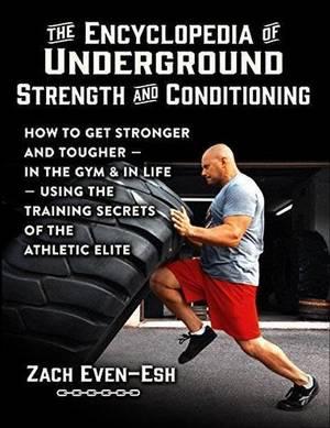 Carousel_image_36778d462ecedbbeb9e1_best_9fcd816735462395ec7b_zach_evan-esh_-_encyclopedia_of_underground_strength_and_conditioning