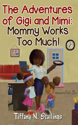 Mommy Works Too Much!