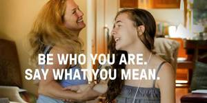 Carousel_image_797bfbd8e72a3244a9a8_be-who-you-are.-say-what-you-mean.-643x322