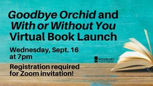 Goodbye Orchid and With or Without You Virtual Book Launch