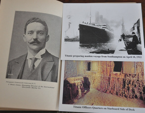 A photo of Bruce Ismay from the 1912 book, The Titanic Tragedy, God Speaking to the Nations, with accompanying copies of photos of the Titanic on its maiden voyage, and, now underwater; all items from the collection of Jennifer Jean Miller.
