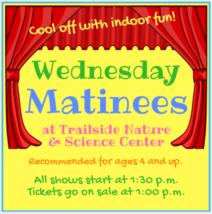Top story b91f21bd7ac6c164e408 wednesday matinees at trailside